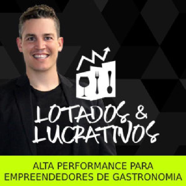 Lotados e Lucrativos - Alta Performance para Empreendedores de Alimentação e Gastronomia