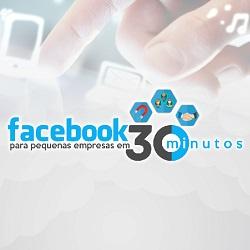 Facebook para Pequenas Empresas em 30 minutos