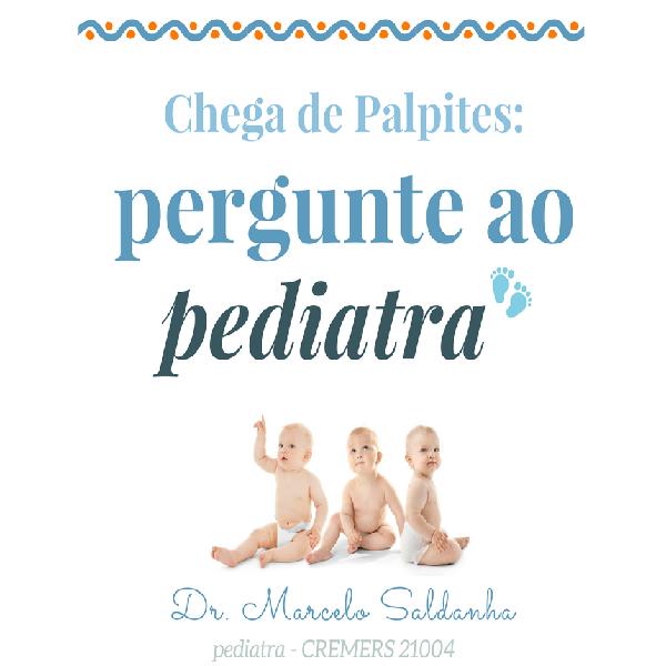 Chega de Palpites Pergunte ao Pediatra