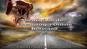 SEMINÁRIO DE ESCATOLOGIA BEREIANO