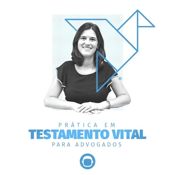 Prática em Testamento Vital Para Advogados