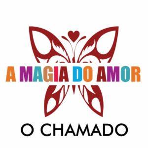 A MAGIA DO AMOR - O CHAMADO