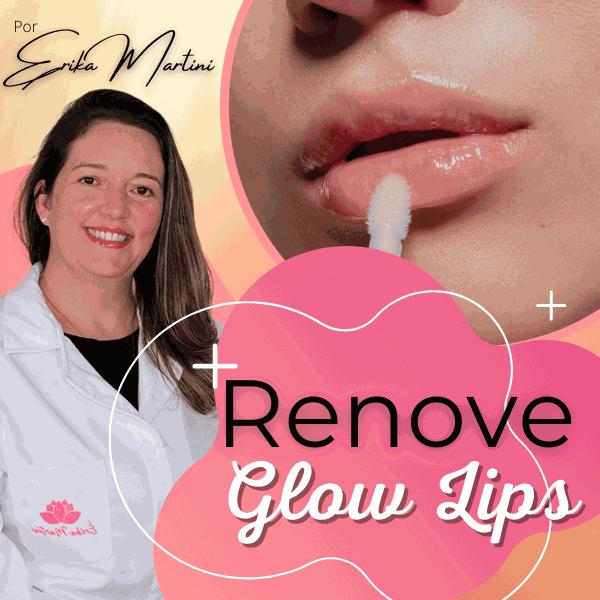 Renove Glow Lips - Erika Martini https://go.hotmart.com/F57152767A